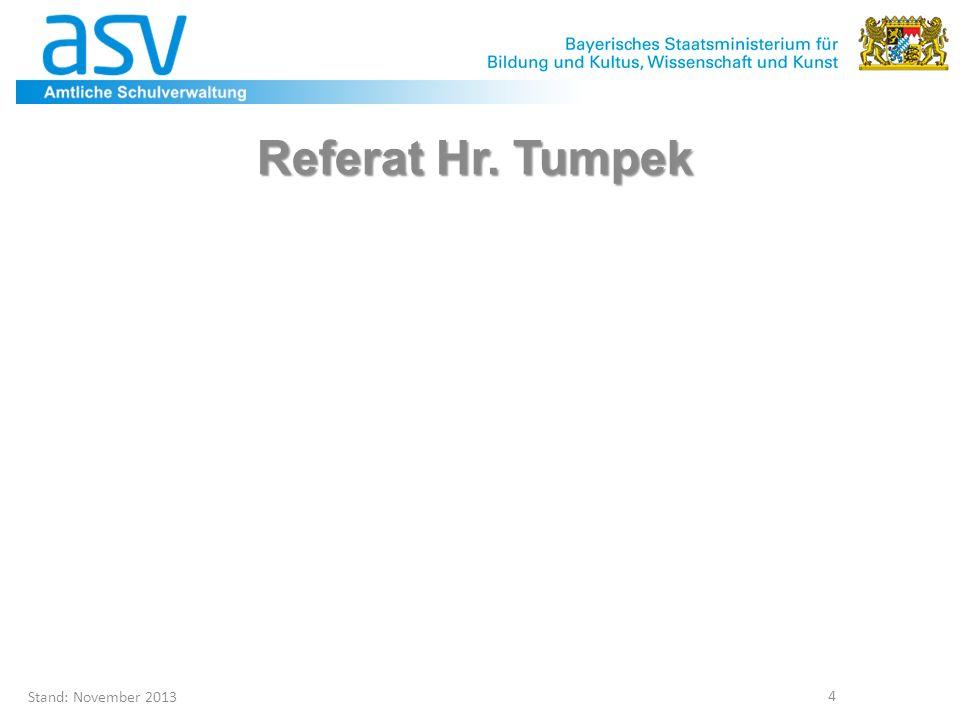 Stand: November 2013 4 Referat Hr. Tumpek