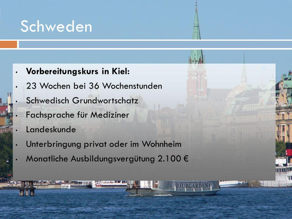 Schweden Vorbereitungskurs in Kiel: 23 Wochen bei 36 Wochenstunden Schwedisch Grundwortschatz Fachsprache für Mediziner Landeskunde Unterbringung priv