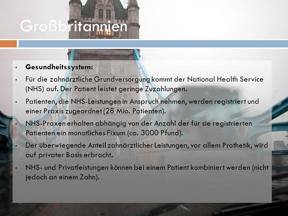 Großbritannien Gesundheitssystem: Für die zahnärztliche Grundversorgung kommt der National Health Service (NHS) auf. Der Patient leistet geringe Zuzah