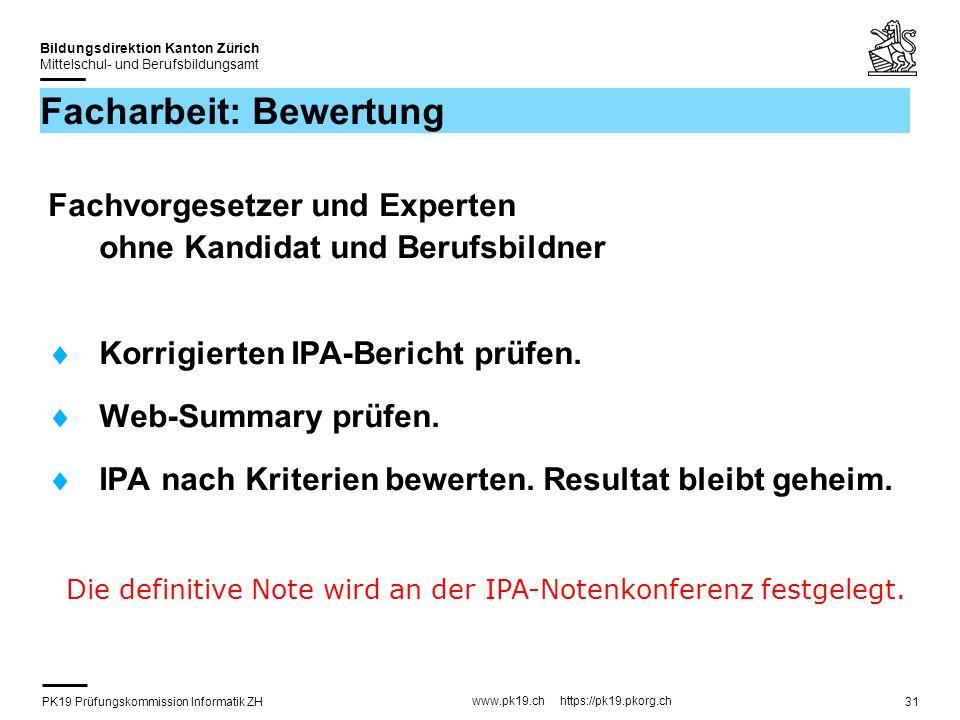 PK19 Prüfungskommission Informatik ZH www.pk19.ch https://pk19.pkorg.ch Bildungsdirektion Kanton Zürich Mittelschul- und Berufsbildungsamt 31 Facharbe