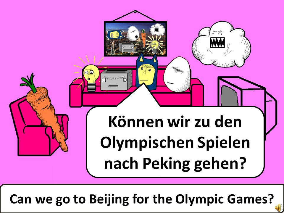 Können wir zu den Olympischen Spielen nach Peking gehen.