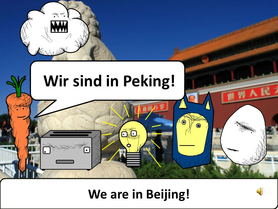 Wir sind in Peking! We are in Beijing!
