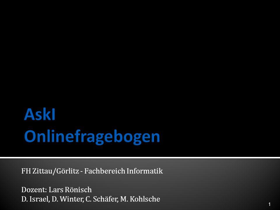 FH Zittau/Görlitz - Fachbereich Informatik Dozent: Lars Rönisch D. Israel, D. Winter, C. Schäfer, M. Kohlsche 1