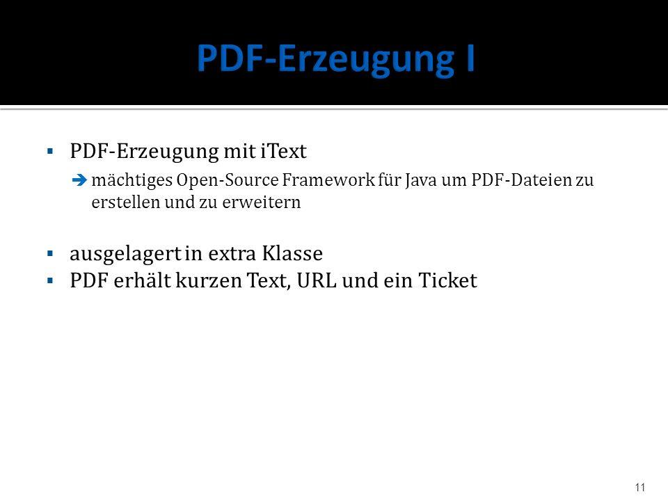 PDF-Erzeugung mit iText mächtiges Open-Source Framework für Java um PDF-Dateien zu erstellen und zu erweitern ausgelagert in extra Klasse PDF erhält k
