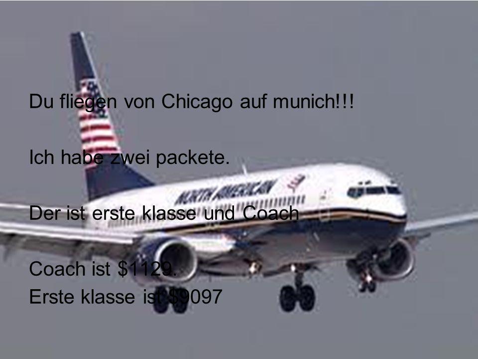 Fliegen Du fliegen von Chicago auf munich!!. Ich habe zwei packete.