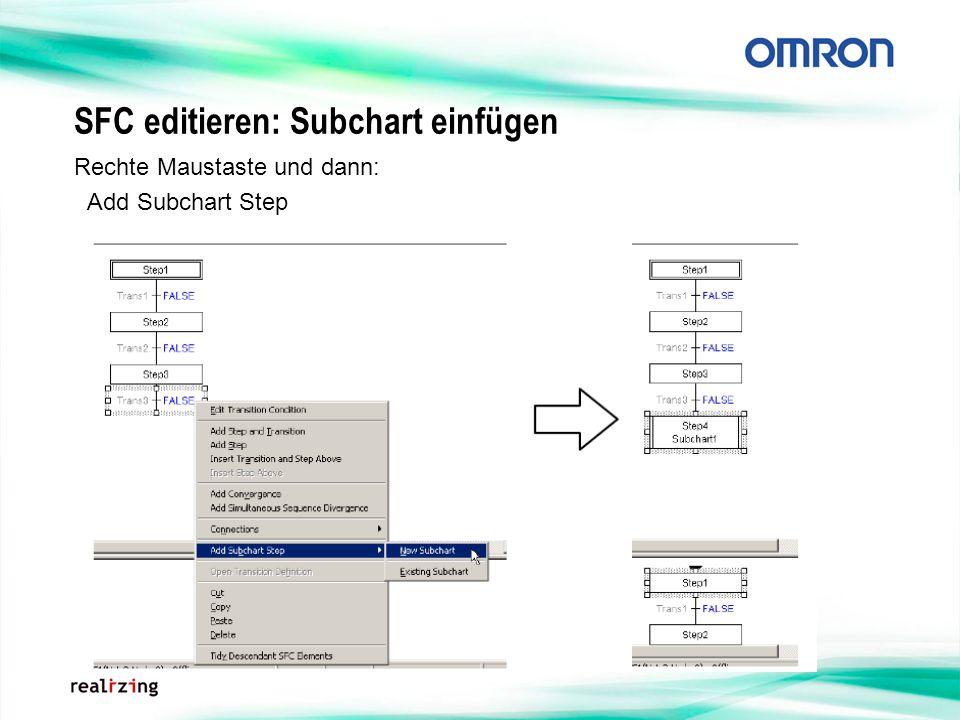 SFC editieren: Subchart einfügen Rechte Maustaste und dann: Add Subchart Step
