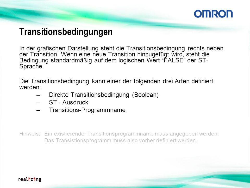 Transitionsbedingungen In der grafischen Darstellung steht die Transitionsbedingung rechts neben der Transition. Wenn eine neue Transition hinzugefügt