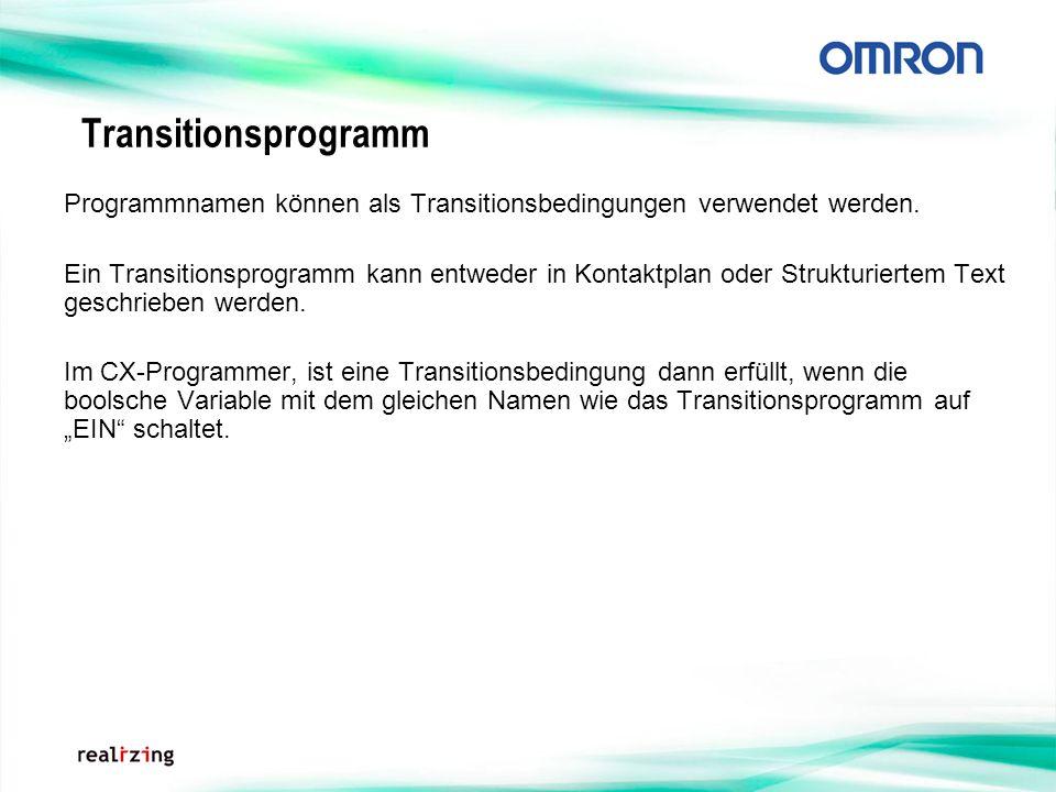 Transitionsprogramm Programmnamen können als Transitionsbedingungen verwendet werden. Ein Transitionsprogramm kann entweder in Kontaktplan oder Strukt