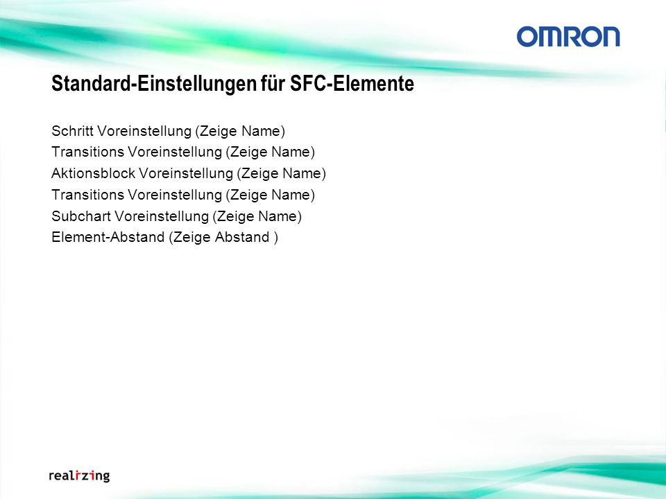 Standard-Einstellungen für SFC-Elemente Schritt Voreinstellung (Zeige Name) Transitions Voreinstellung (Zeige Name) Aktionsblock Voreinstellung (Zeige