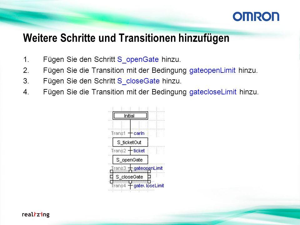 Weitere Schritte und Transitionen hinzufügen 1.Fügen Sie den Schritt S_openGate hinzu. 2.Fügen Sie die Transition mit der Bedingung gateopenLimit hinz