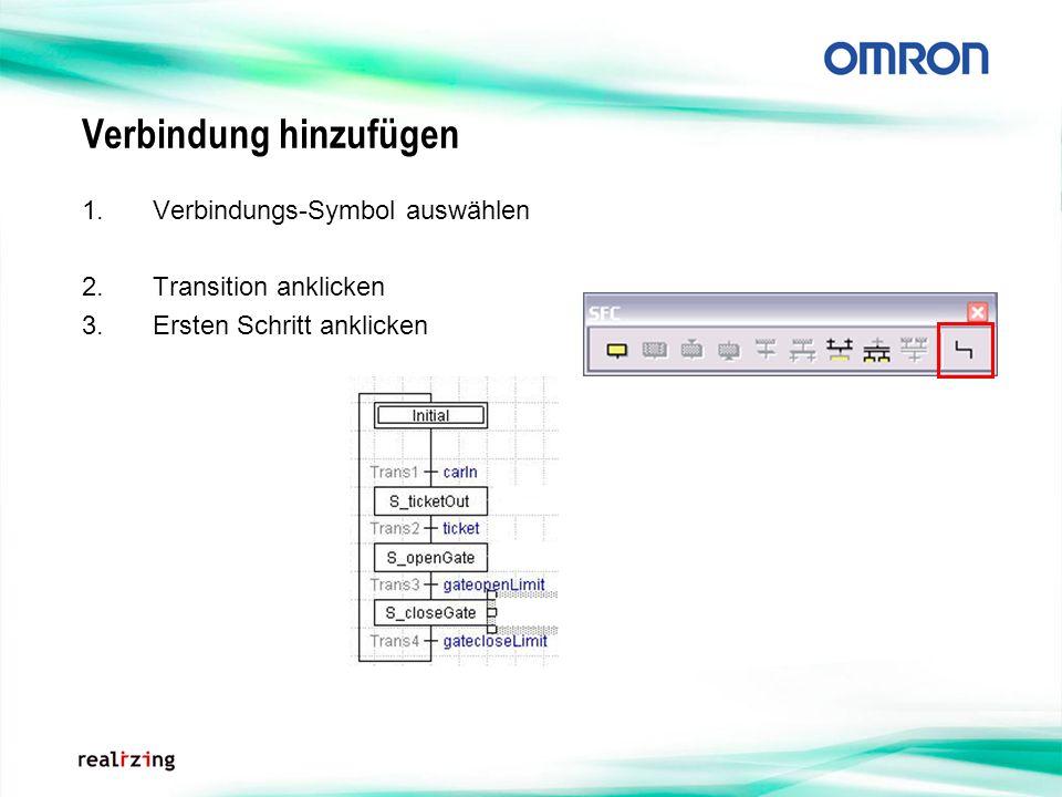 Verbindung hinzufügen 1.Verbindungs-Symbol auswählen 2.Transition anklicken 3.Ersten Schritt anklicken