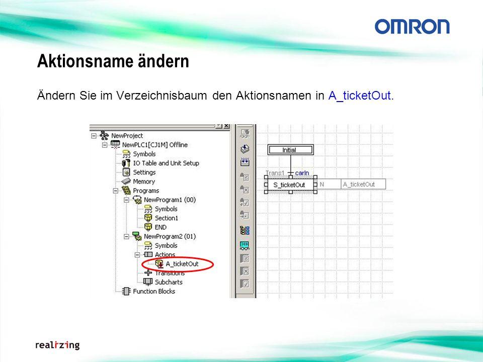 Aktionsname ändern Ändern Sie im Verzeichnisbaum den Aktionsnamen in A_ticketOut.