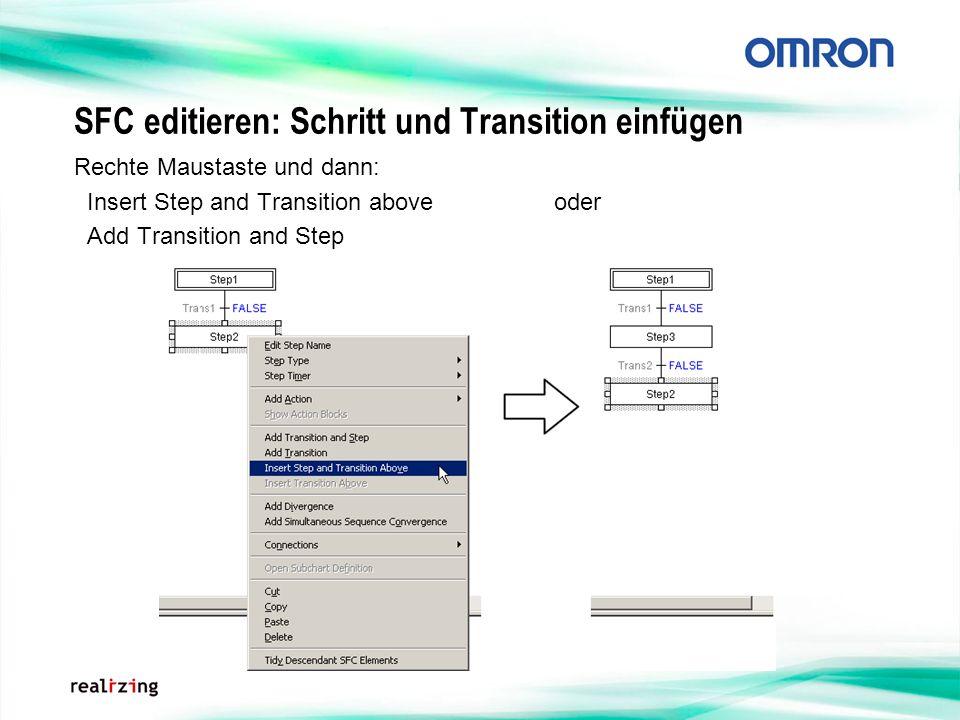 SFC editieren: Schritt und Transition einfügen Rechte Maustaste und dann: Insert Step and Transition above oder Add Transition and Step