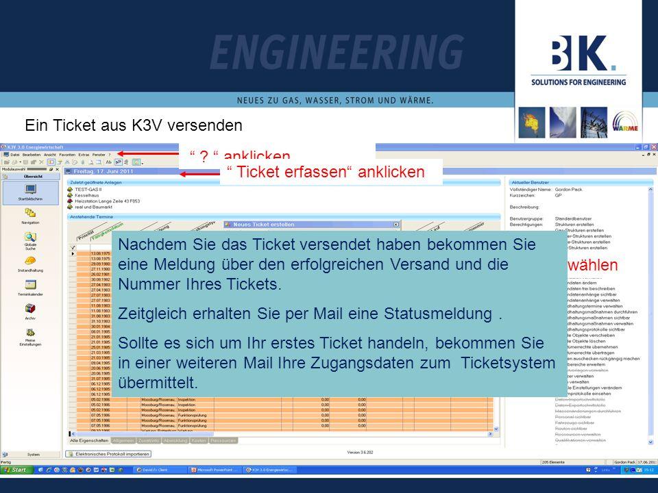 Ein Ticket aus K3V versenden ? anklicken ggf. Anhang hinzufügen Ticket erfassen anklicken Art des Tickets auswählen Senden anklicken Nachdem Sie das T