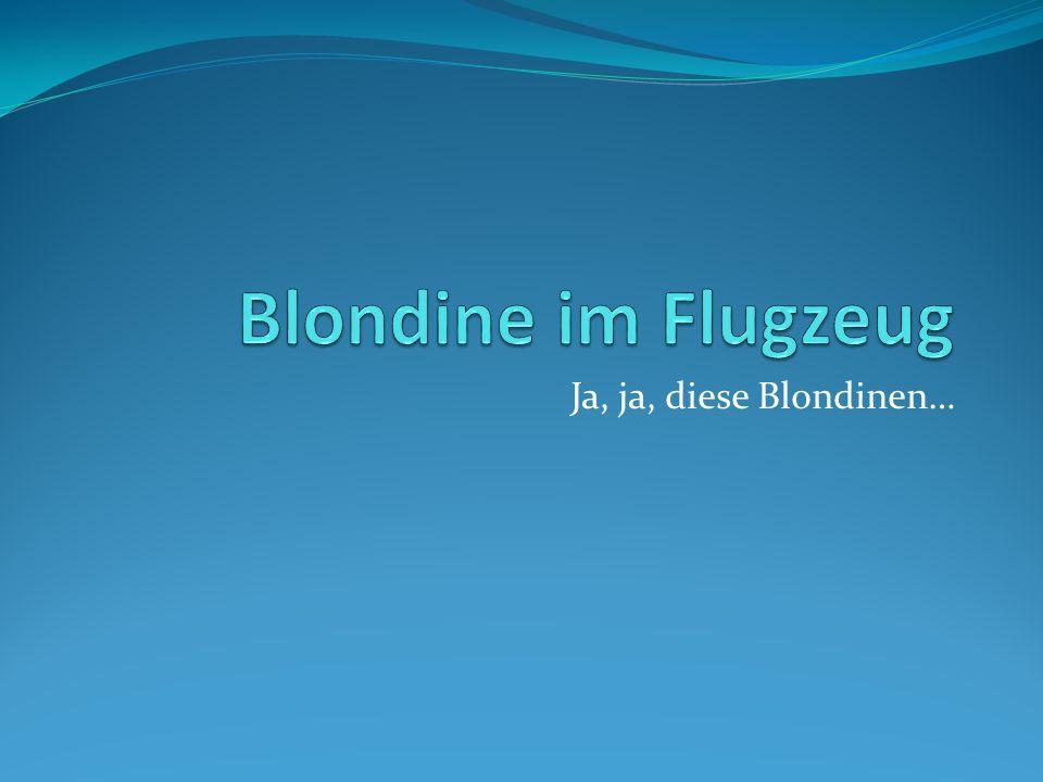 Ja, ja, diese Blondinen…