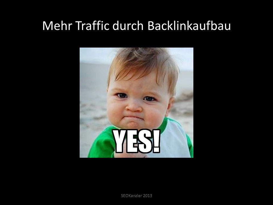 Mehr Traffic durch Backlinkaufbau SEOKanzler 2013