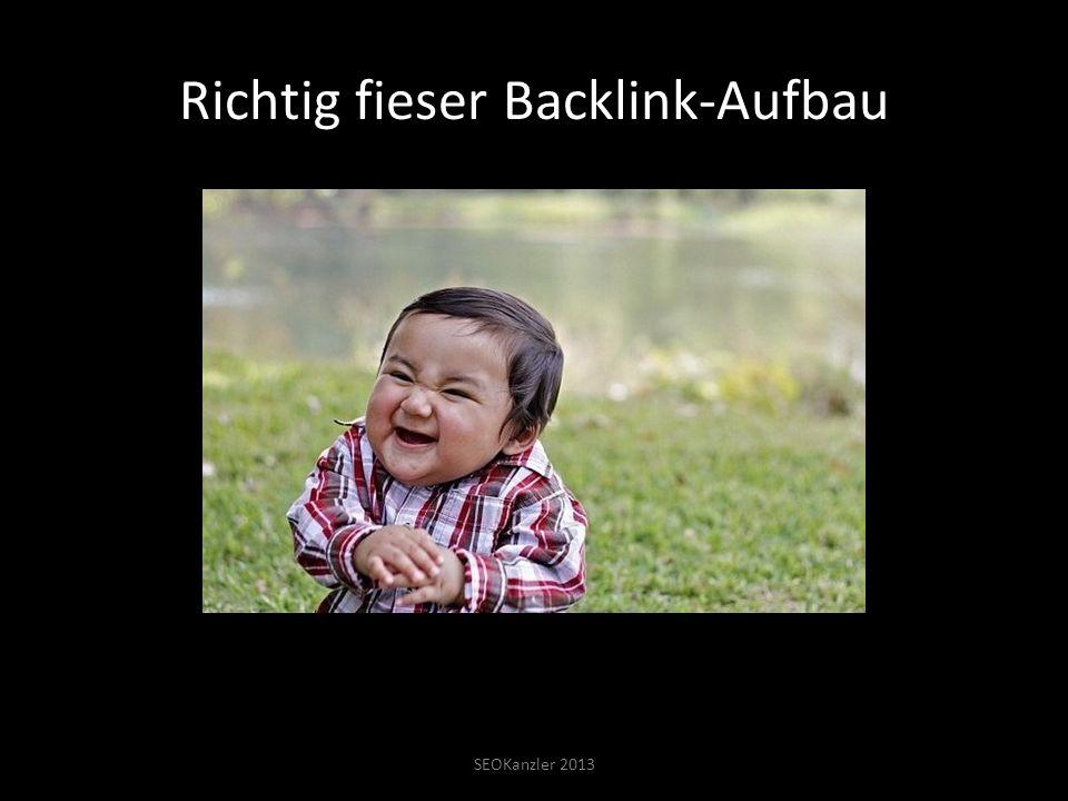Richtig fieser Backlink-Aufbau SEOKanzler 2013