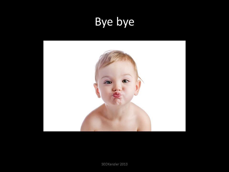 Bye bye SEOKanzler 2013