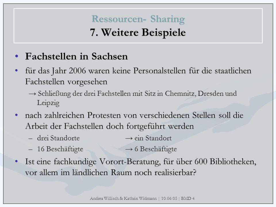 Andrea Willisch & Kathrin Widmann | 10.06.05 | BMD 4 Ressourcen- Sharing 7. Weitere Beispiele Fachstellen in Sachsen für das Jahr 2006 waren keine Per