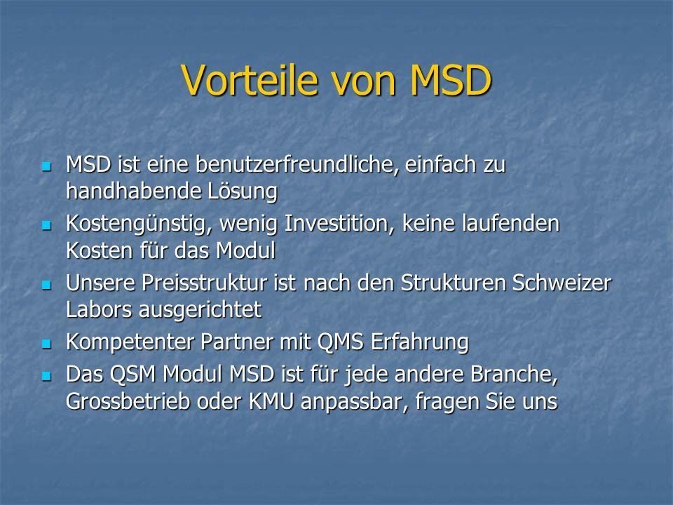 Vorteile von MSD MSD ist eine benutzerfreundliche, einfach zu handhabende Lösung MSD ist eine benutzerfreundliche, einfach zu handhabende Lösung Koste
