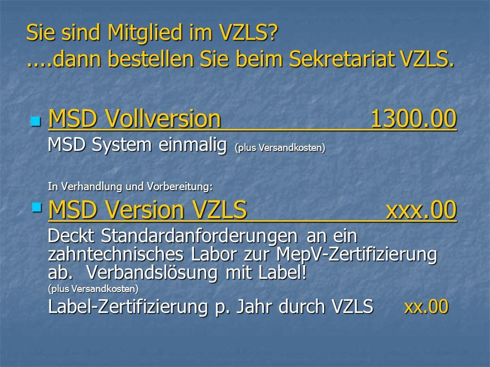 Sie sind Mitglied im VZLS?....dann bestellen Sie beim Sekretariat VZLS. MSD Vollversion1300.00 MSD Vollversion1300.00 MSD System einmalig (plus Versan