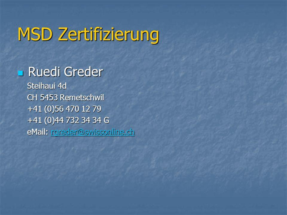 MSD Zertifizierung Ruedi Greder Ruedi Greder Steihaui 4d Steihaui 4d CH 5453 Remetschwil CH 5453 Remetschwil +41 (0)56 470 12 79 +41 (0)56 470 12 79 +