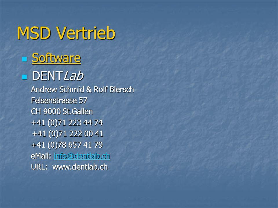 MSD Vertrieb Software Software DENTLab DENTLab Andrew Schmid & Rolf Blersch Andrew Schmid & Rolf Blersch Felsenstrasse 57 Felsenstrasse 57 CH 9000 St.