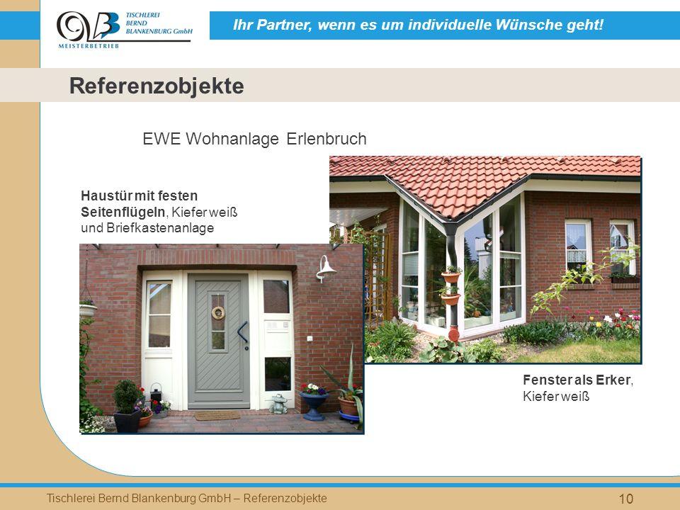 Ihr Partner, wenn es um individuelle Wünsche geht! Tischlerei Bernd Blankenburg GmbH – Referenzobjekte 10 EWE Wohnanlage Erlenbruch Referenzobjekte Fe