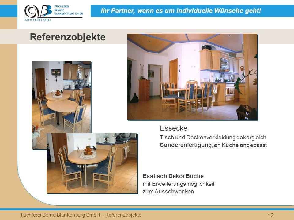 Ihr Partner, wenn es um individuelle Wünsche geht! Tischlerei Bernd Blankenburg GmbH – Referenzobjekte 12 Essecke Tisch und Deckenverkleidung dekorgle