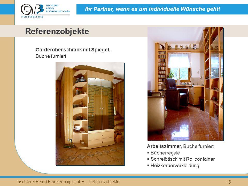 Ihr Partner, wenn es um individuelle Wünsche geht! Tischlerei Bernd Blankenburg GmbH – Referenzobjekte 13 Arbeitszimmer, Buche furniert Bücherregale S