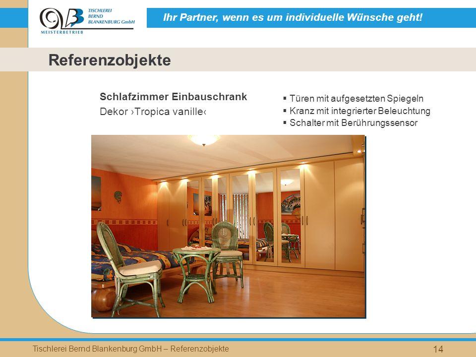 Ihr Partner, wenn es um individuelle Wünsche geht! Tischlerei Bernd Blankenburg GmbH – Referenzobjekte 14 Schlafzimmer Einbauschrank Dekor Tropica van