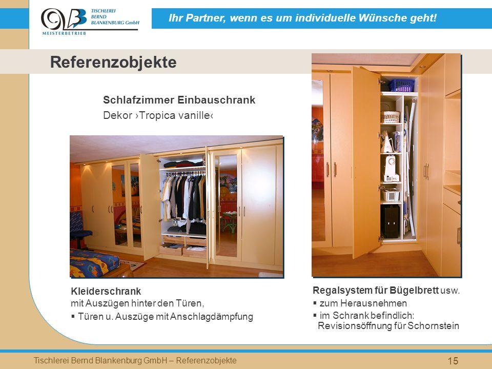 Ihr Partner, wenn es um individuelle Wünsche geht! Tischlerei Bernd Blankenburg GmbH – Referenzobjekte 15 Schlafzimmer Einbauschrank Dekor Tropica van