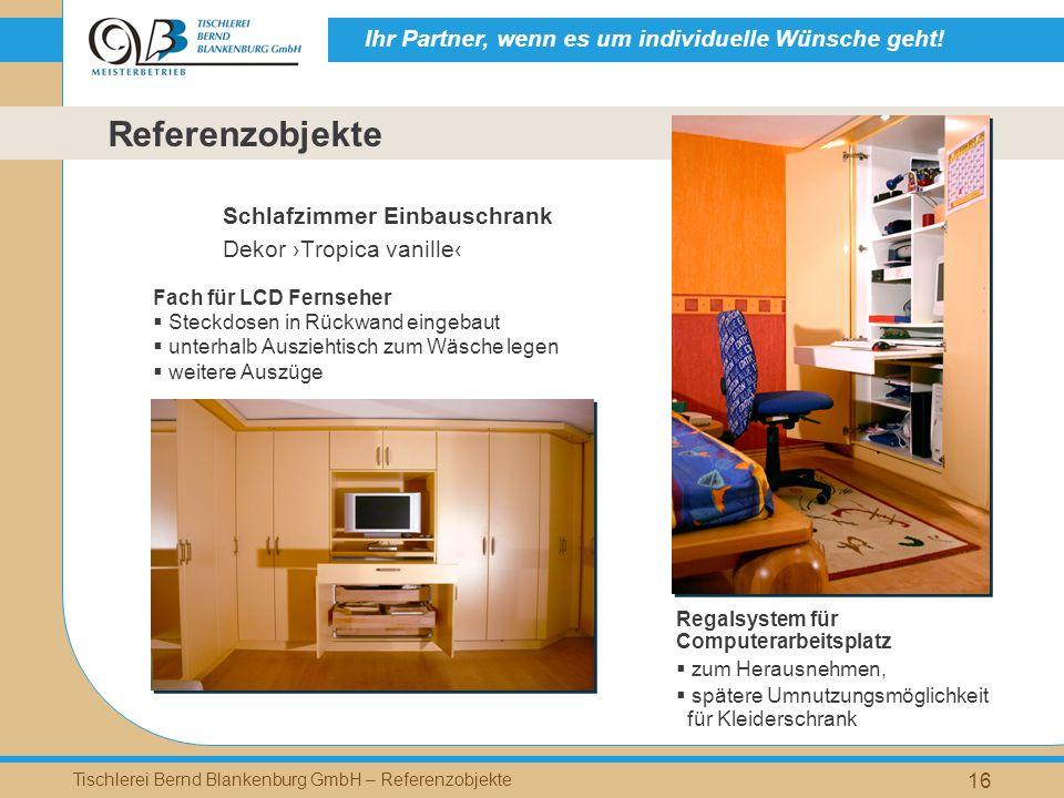 Ihr Partner, wenn es um individuelle Wünsche geht! Tischlerei Bernd Blankenburg GmbH – Referenzobjekte 16 Schlafzimmer Einbauschrank Dekor Tropica van