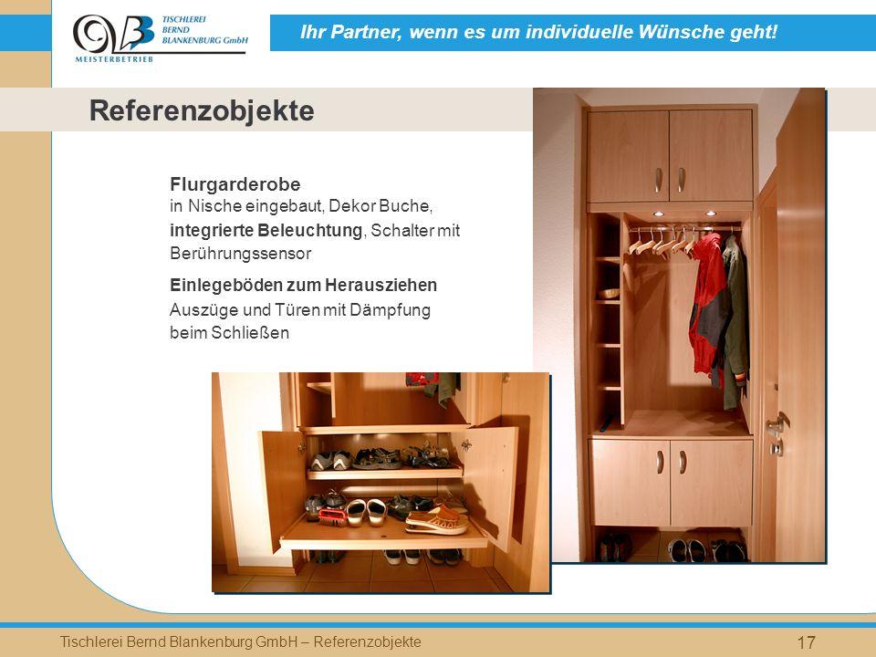 Ihr Partner, wenn es um individuelle Wünsche geht! Tischlerei Bernd Blankenburg GmbH – Referenzobjekte 17 Flurgarderobe in Nische eingebaut, Dekor Buc
