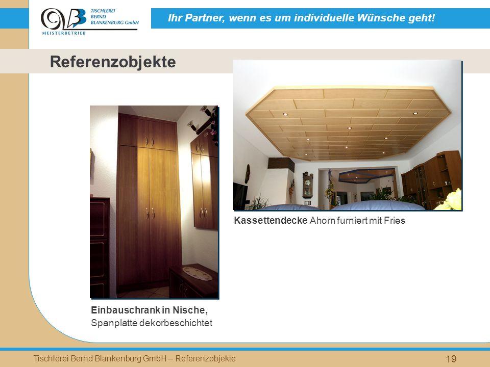 Ihr Partner, wenn es um individuelle Wünsche geht! Tischlerei Bernd Blankenburg GmbH – Referenzobjekte 19 Einbauschrank in Nische, Spanplatte dekorbes