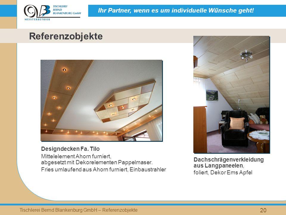 Ihr Partner, wenn es um individuelle Wünsche geht! Tischlerei Bernd Blankenburg GmbH – Referenzobjekte 20 Designdecken Fa. Tilo Mittelelement Ahorn fu