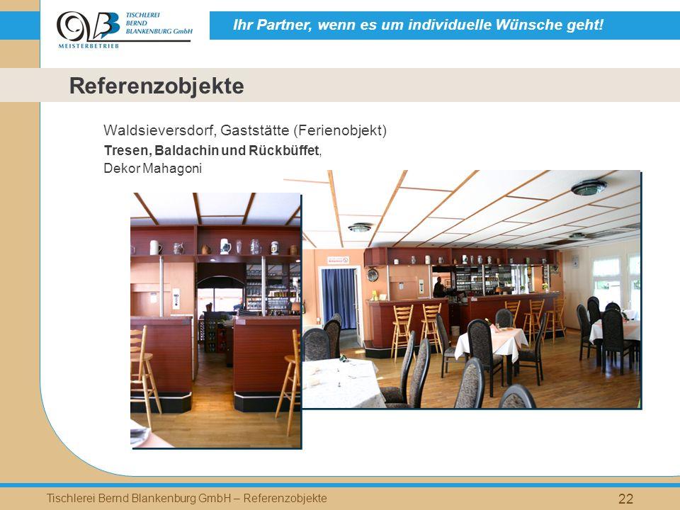 Ihr Partner, wenn es um individuelle Wünsche geht! Tischlerei Bernd Blankenburg GmbH – Referenzobjekte 22 Waldsieversdorf, Gaststätte (Ferienobjekt) T