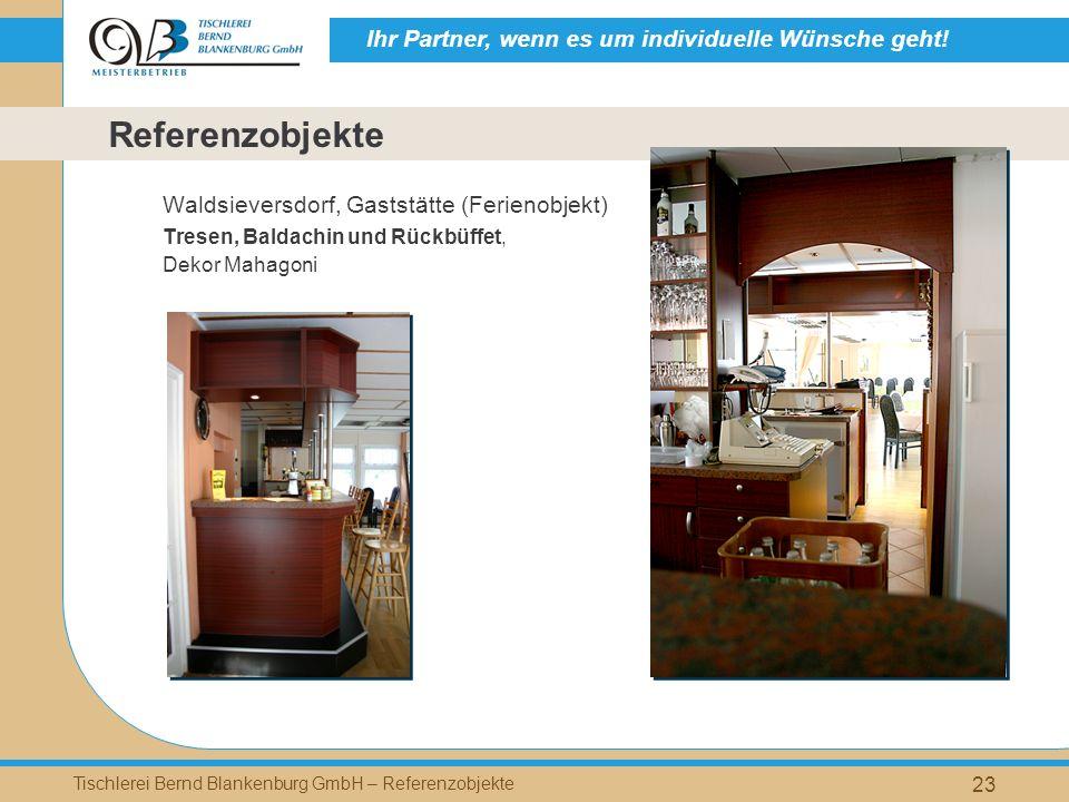 Ihr Partner, wenn es um individuelle Wünsche geht! Tischlerei Bernd Blankenburg GmbH – Referenzobjekte 23 Waldsieversdorf, Gaststätte (Ferienobjekt) T