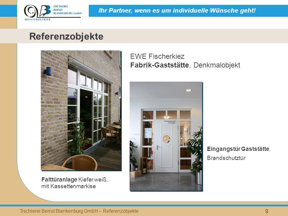 Ihr Partner, wenn es um individuelle Wünsche geht! Tischlerei Bernd Blankenburg GmbH – Referenzobjekte 9 Falttüranlage Kiefer weiß, mit Kassettenmarki