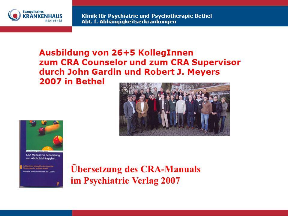 Klinik für Psychiatrie und Psychotherapie Bethel Abt. f. Abhängigkeitserkrankungen Ausbildung von 26+5 KollegInnen zum CRA Counselor und zum CRA Super