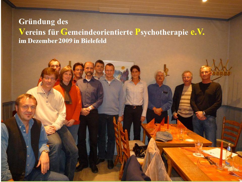 -. Gründung des V ereins für G emeindeorientierte P sychotherapie e.V. im Dezember 2009 in Bielefeld