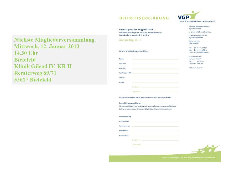 Nächste Mitgliederversammlung. Mittwoch, 12. Januar 2013 14.30 Uhr Bielefeld Klinik Gilead IV, KR II Remterweg 69/71 33617 Bielefeld