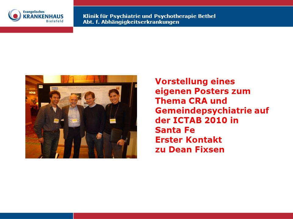 Klinik für Psychiatrie und Psychotherapie Bethel Abt. f. Abhängigkeitserkrankungen Vorstellung eines eigenen Posters zum Thema CRA und Gemeindepsychia