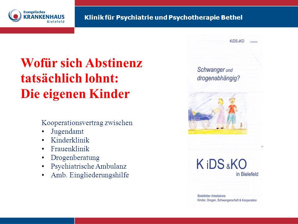 Klinik für Psychiatrie und Psychotherapie Bethel Wofür sich Abstinenz tatsächlich lohnt: Die eigenen Kinder Kooperationsvertrag zwischen Jugendamt Kin