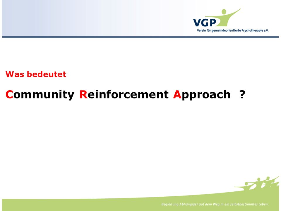 -. Was bedeutet Community Reinforcement Approach ?