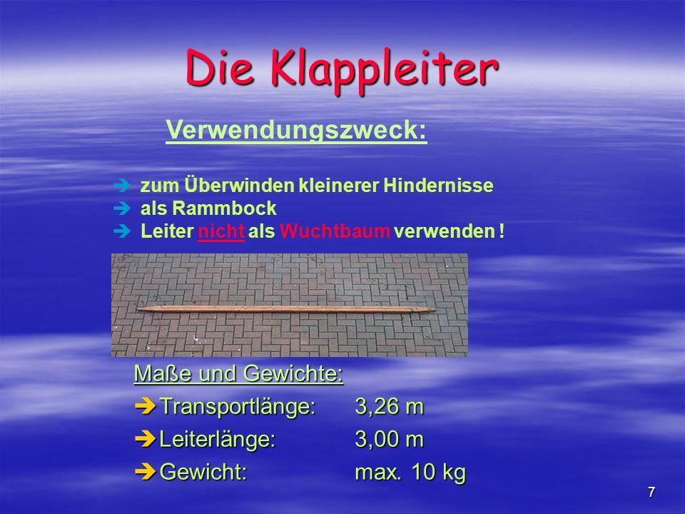 7 Verwendungszweck: Die Klappleiter Maße und Gewichte: èTransportlänge:3,26 m èLeiterlänge:3,00 m èGewicht:max. 10 kg èzum Überwinden kleinerer Hinder