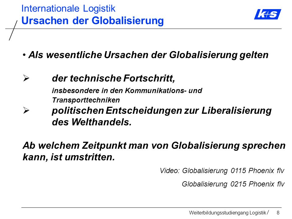 Weiterbildungsstudiengang Logistik119 Markteintritts-/ Marktbearbeitungs- Strategien Internationale Kooperationen Internationale Strategische Allianz Strategische Beteiligung Internationales Joint Venture Internationale Logistik Internationale Kooperationen
