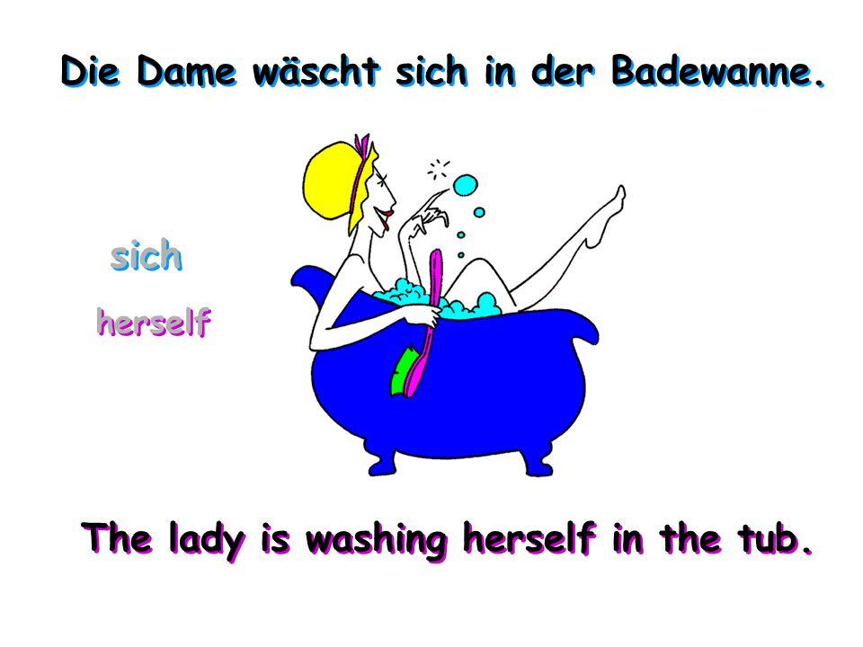 Die Dame wäscht sich in der Badewanne. The lady is washing herself in the tub. herself sich