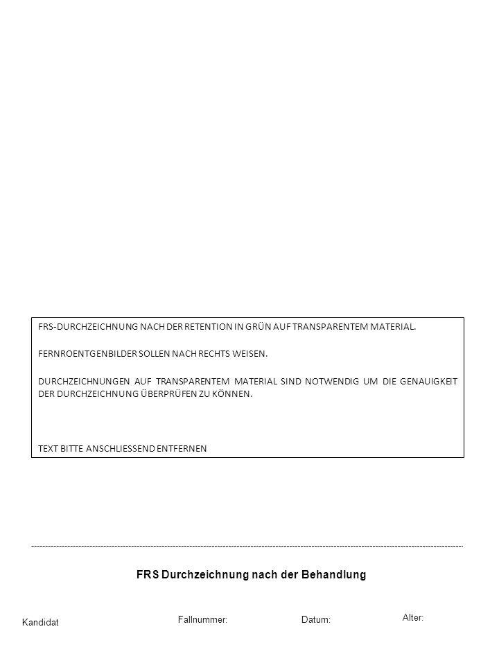 FRS Durchzeichnung nach der Behandlung Kandidat Datum: Alter: Fallnummer: FRS-DURCHZEICHNUNG NACH DER RETENTION IN GRÜN AUF TRANSPARENTEM MATERIAL. FE