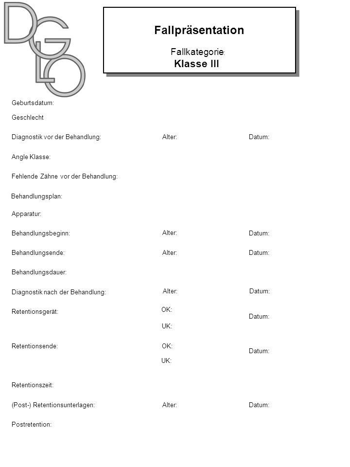 Fallpräsentation Klasse III NAME: Geburtsdatum: Geschlecht Diagnostik vor der Behandlung: Angle Klasse: Fehlende Zähne vor der Behandlung: Apparatur: